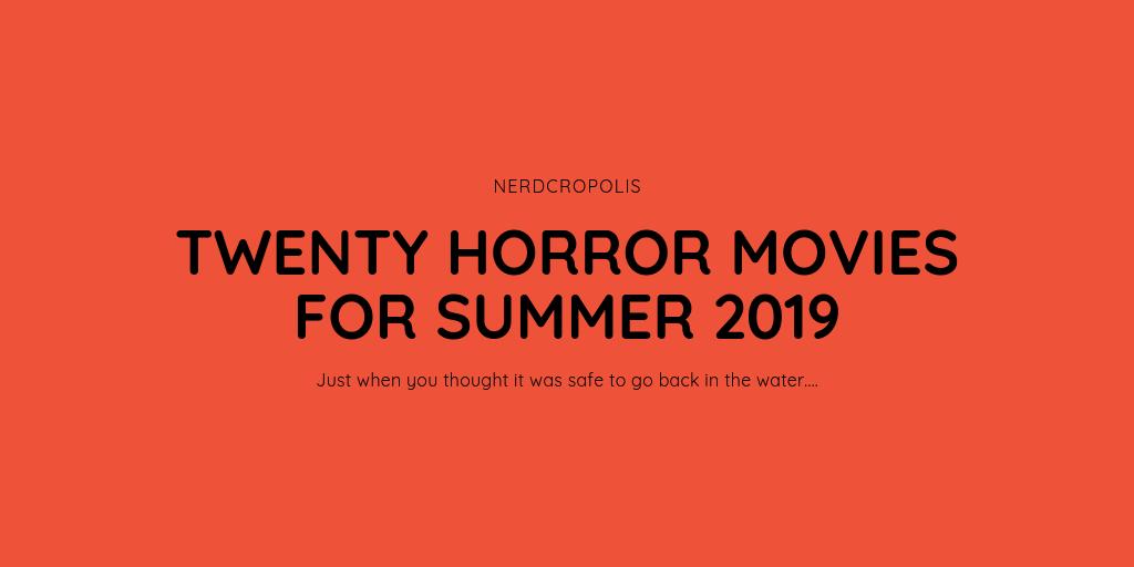 Twenty Great Horror Movies for Summer2019
